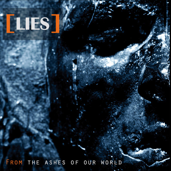 LIES – From The Ashes Of Our World