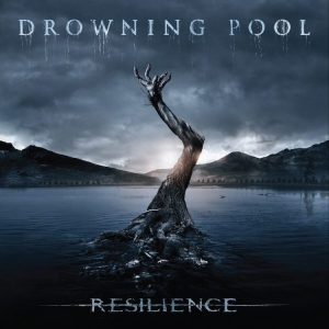 Resilience - Drowning Pool (2013 - Eleven Seven Music)