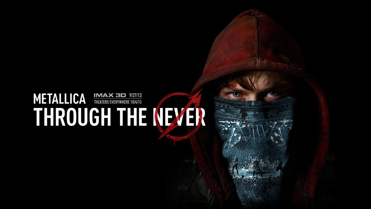 Metallica, The Movie : Through The Never