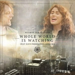 Within Temptation – Whole World Is Watching (Single)