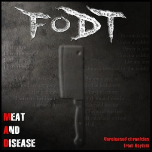 FODT – Meat & Diseases, Unreleased Chronicles From Asylum (Ep)