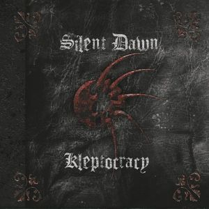 Silent Dawn - Kleptocracy, Death Metal, 2013