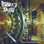 Heavy Duty - Built To Resist